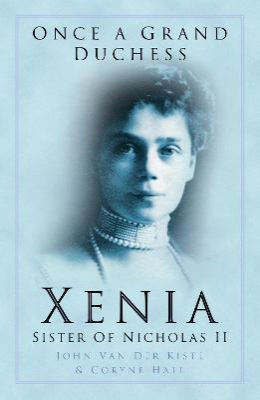Once a Grand Duchess: Xenia, Sister of Nicholas II - Van der Kiste, John, and Hall, Coryne