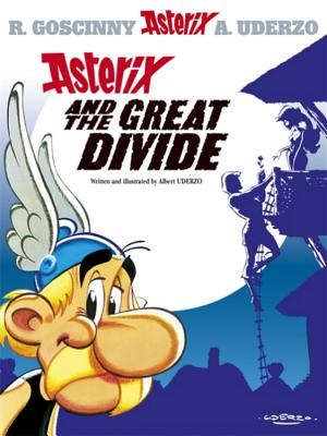 Asterix and the Great Divide - Uderzo, Albert, and Goscinny, Rene