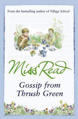 Gossip from Thrush Green - Miss Read