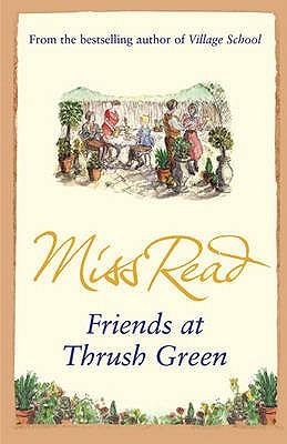 Friends at Thrush Green - Miss Read