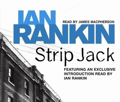 Strip Jack - Rankin, Ian (Read by), and MacPherson, James (Read by)