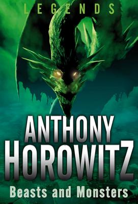 Beasts and Monsters - Horowitz, Anthony