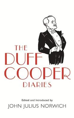 The Duff Cooper Diaries: 1915-1951 - Norwich, John Julius (Editor)