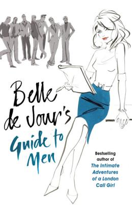 Belle De Jour's Guide to Men - De Jour, Belle