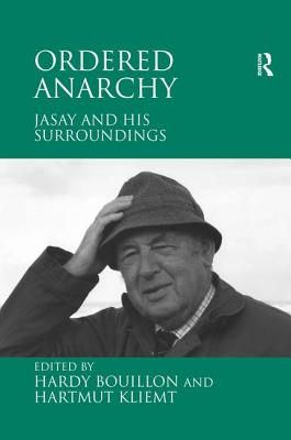 Ordered Anarchy: Jasay and His Surroundings - Bouillon, Hardy (Editor)