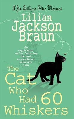 The Cat Who Had 60 Whiskers - Braun, Lilian Jackson