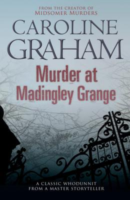 Murder at Madingley Grange - Graham, Caroline