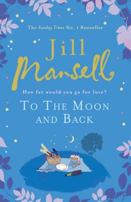 To the Moon and Back - Mansell, Jill
