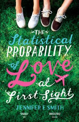 The Statistical Probability of Love at First Sight - Smith, Jennifer E.