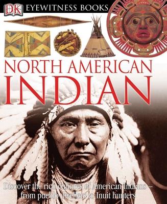 North American Indian - Murdoch, David Hamilton, and DK Publishing (Creator)