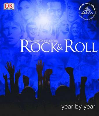 Rock and Roll Year by Year - Crampton, Luke, and Rees, Dafydd