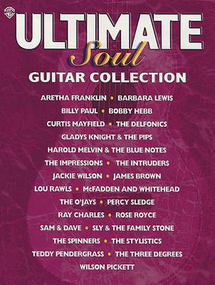Ultimate Soul Guitar Collection: Authentic Guitar Tab - Alfred Publishing (Editor), and Warner Bros (Creator)