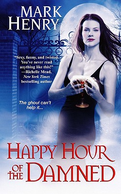 Happy Hour of the Damned - Henry, Mark
