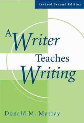 A Writer Teaches Writing - Murray, Donald M