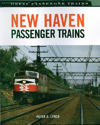 New Haven Passenger Trains - Lynch, Peter E