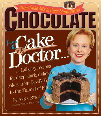 Chocolate from the Cake Mix Doctor - Byrn, Anne