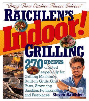 Raichlen's Indoor!: Grilling - Raichlen, Steven