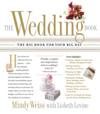 The Wedding Book: The Big Book for Your Big Day - Weiss, Mindy, and Levine, Lisbeth