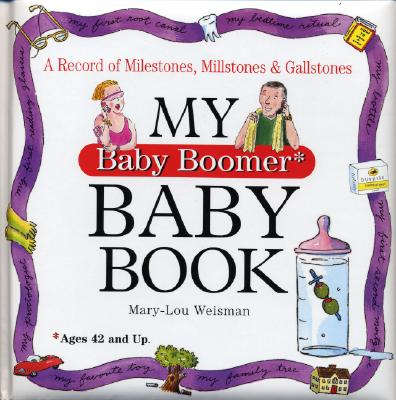 My Baby Boomer Baby Book - Weisman, Mary Lou