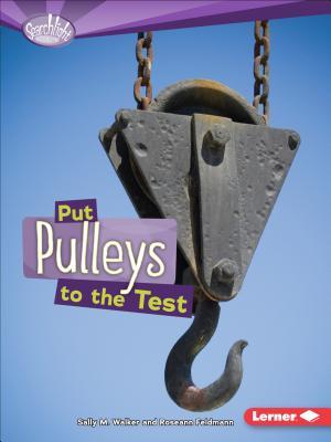 Put Pulleys to the Test - Walker, Sally M, and Feldmann, Roseann
