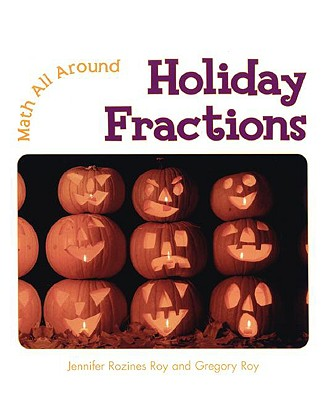 Holiday Fractions - Roy, Jennifer Rozines, and Roy, Gregory