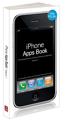 iPhone Apps Book, Volume 1: The Essential Directory of iPhone & iPod Touch Applications - Prima Games (Creator)