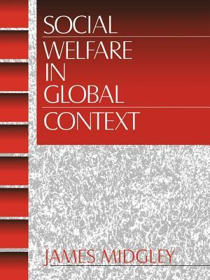 Social Welfare in Global Context - Midgley, James