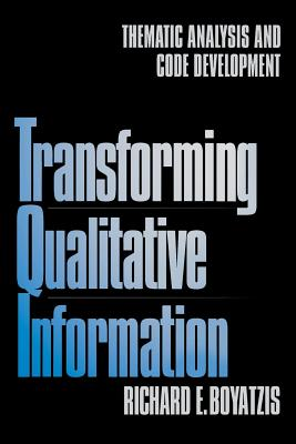Transforming Qualitative Information: Thematic Analysis and Code Development - Boyatzis, Richard E, Dr.