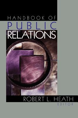 Handbook of Public Relations - Heath, Robert L (Editor)
