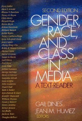Gender, Race, and Class in Media: A Text-Reader - Dines, Gail, Dr. (Editor), and Humez, Jean M (Editor)