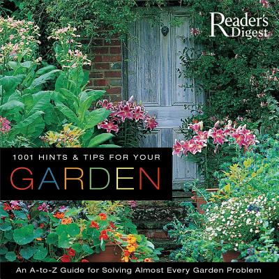 1001 Hints & Tips for Your Garden - Reader's Digest (Creator)