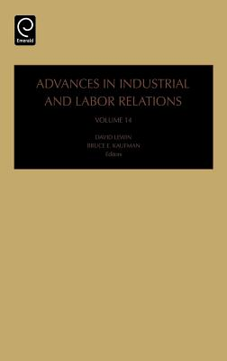 Advances in Industrial and Labor Relations - Lewin, David (Editor), and Kaufman, Bruce E. (Editor)