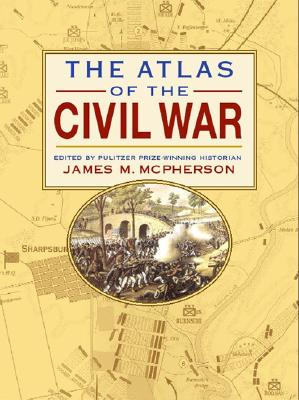 Atlas of the Civil War - McPherson, James M (Editor), and Kluwer Law International (Creator)