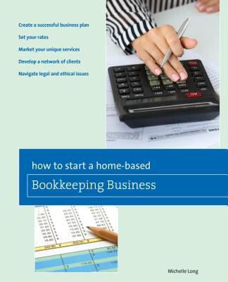 How to Start a Home-Based Bookkeeping Business - Long, Michelle
