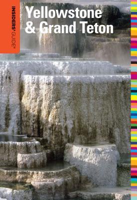 Insiders' Guide to Yellowstone & Grand Teton - Hurlbut, Brian