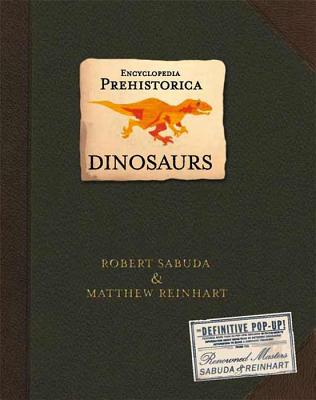 Encyclopedia Prehistorica Dinosaurs: The Definitive Pop-Up -