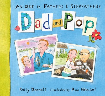 Dad and Pop: An Ode to Fathers & Stepfathers - Bennett, Kelly