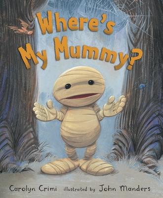 Where's My Mummy? - Crimi, Carolyn