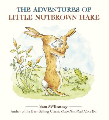The Adventures of Little Nutbrown Hare - McBratney, Sam