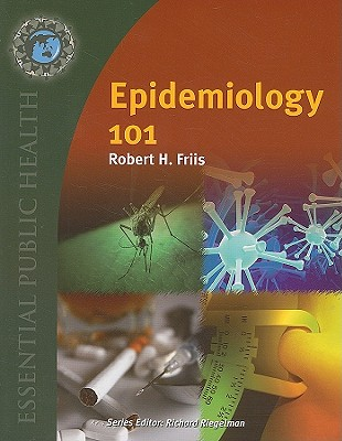 Epidemiology 101 - Friis, Robert H, and Riegelman, Richard (Editor)
