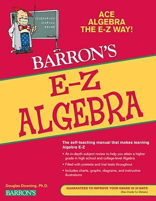 E-Z Algebra - Downing, Douglas A, PH.D.