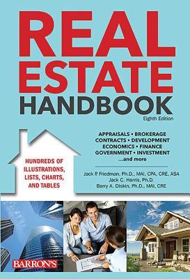 Barron's Real Estate Handbook - Friedman, Jack P, Ph.D, MAI, CPA, and Harris, Jack C, Ph.D.