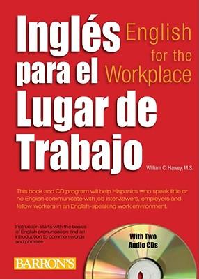 Ingles Para el Lugar de Trabajo: English For The Workplace - Harvey, William C, M.S.