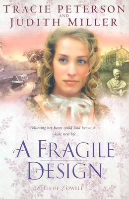 A Fragile Design - Peterson, Tracie, and Miller, Judith