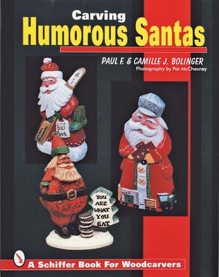 Carving Humorous Santas - Bolinger, Paul F