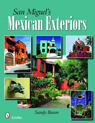 San Miguel's Mexican Exteriors - Baum, Sandy