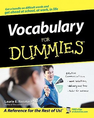 Vocabulary for Dummies - Rozarkis, Laurie E, and Rozakis, Laurie, PhD