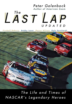 The Last Lap: The Life and Times of NASCAR's Legendary Heroes - Golenbock, Peter