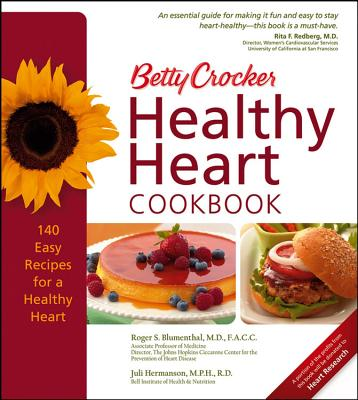 Betty Crocker Healthy Heart Cookbook - Blumenthal, Roger S, M.D., F.A.C.C., F.C.C.P., and Hermanson, Juli, M.P.H., R.D., L.D.