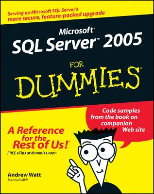 Microsoft SQL Server 2005 for Dummies - Watt, Andrew